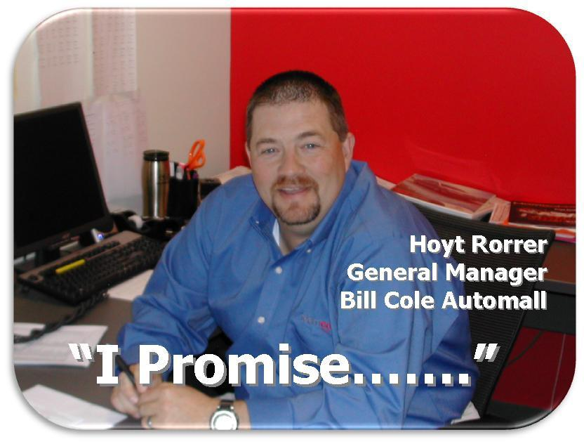 Mr hoyt rorrer i promise bill cole automall from bill cole for Cole motors bluefield wv
