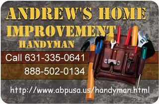 Handyman- Andrew's Home Improvement - Kings Park, NY