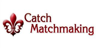 Catch matchmaking los angeles ca