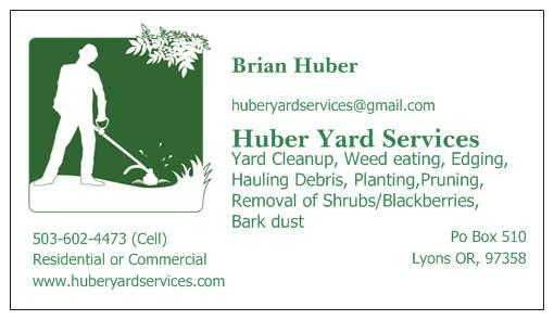 Business card 2 11 from huber yard services in lyons or 97358 by huber yard services reheart Gallery