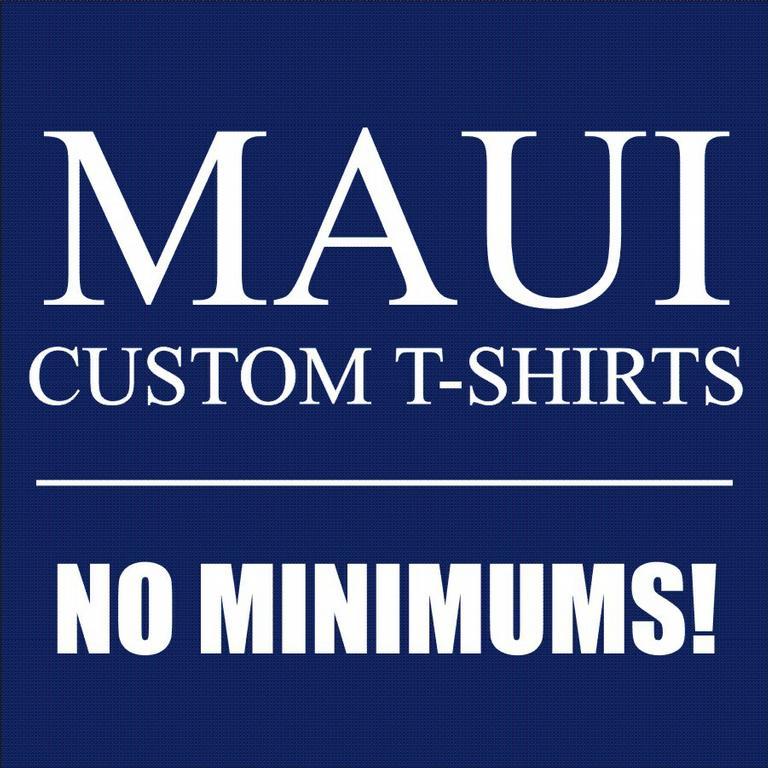 Maui custom t shirts wailuku hi 96793 808 268 5860 for Custom business logo t shirts