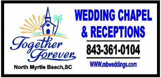 Together Forever Wedding Chapel Myrtle Beach